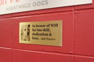 """Sign that says """"In honor of Will for his skill, dedication & love."""" from Bob Powers"""