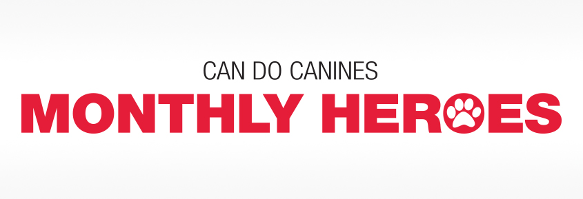 Can Do Canines Monthly Heroes